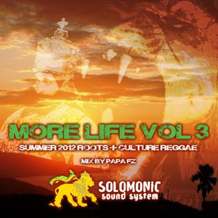 More Life - Vol 3 - Summer 2012 Roots + Culture Reggae Mix - Solomonic Sound System