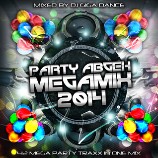 Party Abgeh Megamix 2014 - mixed by DJ Giga Dance