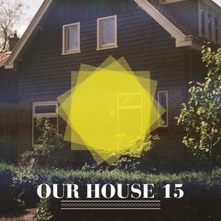 Our House Podcast Episode 15
