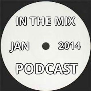 IN THE MIX - JANUARY PODCAST 2014 - MIXED BY KIT MASON