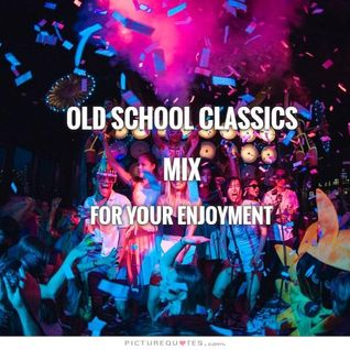 OLD SCHOOL CLASSICS MIX 1 - DJ Carlos C4 Ramos