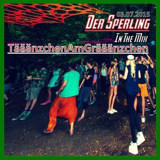 Der Sperling - In The Mix @ Tääänzchen Am Grääänzchen (T.A.G) Umsonst&Draussen! - 03.07.2015