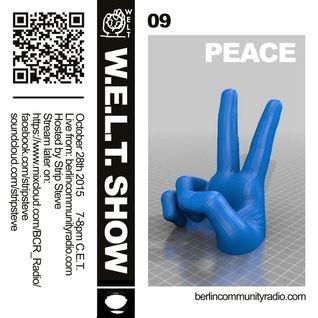 W.E.L.T. Show 09 - Peace