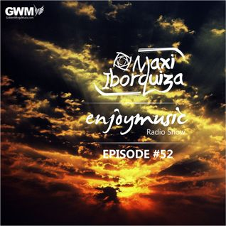 Enjoy Music with Maxi Iborquiza - Episode #52