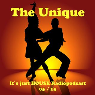 The Unique - It`s just House - Radiopodcast - March 2k15