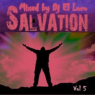 SALVATION - VOL 5  - Mixed by Dj El Loco