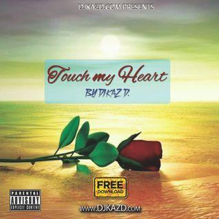Touch my heart by DJ KAZ D.