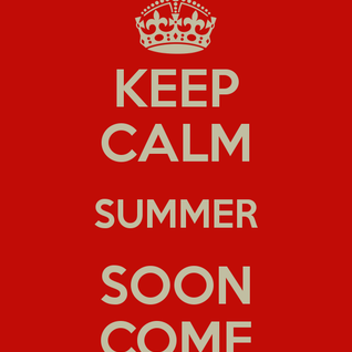 Keep Calm Summer Soon Come