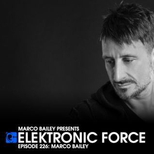 Elektronic Force Podcast 226 with Marco Bailey