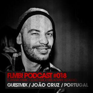 FLMB! PODCAST #018 / JOÃO CRUZ / PORTUGAL