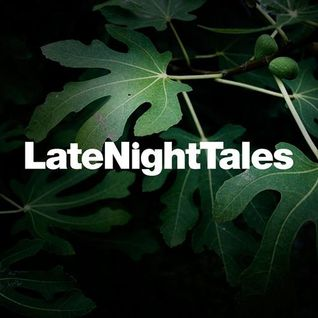 Label Spotlight: Late Night Tales (15 year retrospective mix)