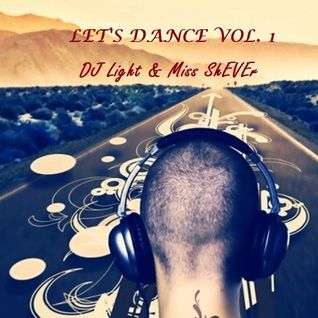Dj Light vs Miss ShEvEr - Let's Dance vol 1