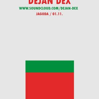 01.11.14 Dejan Dex @ Jagoda