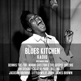 THE BLUES KITCHEN RADIO: 20 MAY 2014