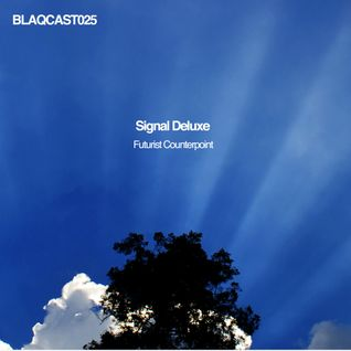 BlaqCast025_Signal Deluxe_Futurist Counterpoint