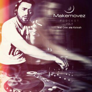 Makemovez podcast vol. 8 feat.  Koloah