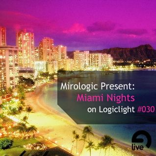 Mirologic Present: Miami Nights on Logiclight #030