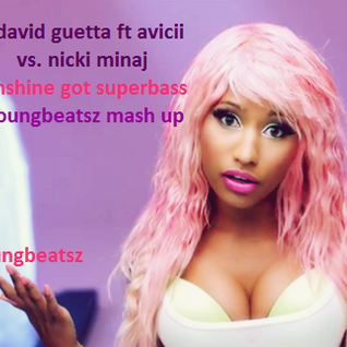 david guetta ft. avicii vs. nicki minaj-sunshine got superbass (youngbeatsz mash up)