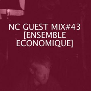NC GUEST MIX#43: ENSEMBLE ECONOMIQUE