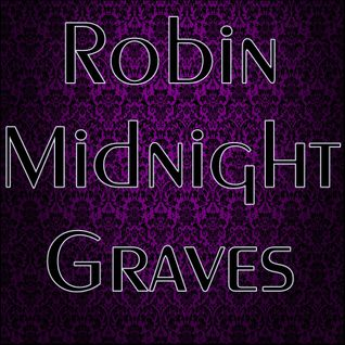Robin M Graves Graveyard Shift 31 Oct 2015