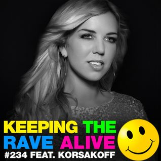 Keeping The Rave Alive Episode 234 featuring Korsakoff