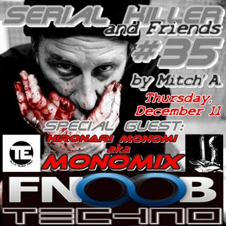 Serial Killer & Friends #35 W MONOMIX on Fnoob Techno Radio