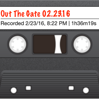 Out The Gate w DJ Will Gates [02.23.16] on BeatMinerzRadio
