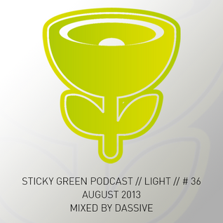 Sticky Green Podcast # 36 - August 2013 - Mixed by Dassive