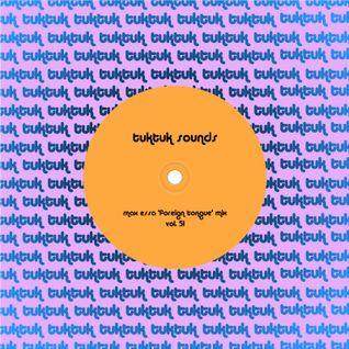tuktuk sounds vol. 51 | max essa 'foreign tongue' mix