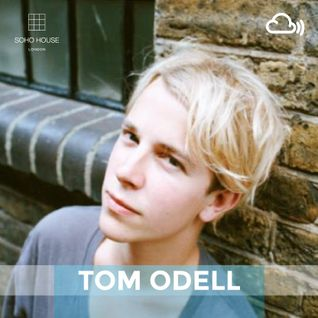 SOHO HOUSE MUSIC / 001: TOM ODELL