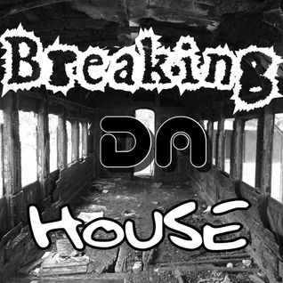 Breaking DA House Episode 008 by DA BEAT
