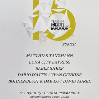 DAR.I.O Dj Mix - 15 Years of Moon Harbour @ Supermarket Zurich - 03-10-2015