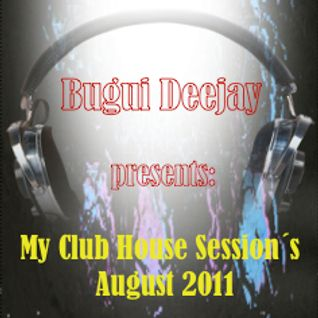 August 2011 My Club House Sessions