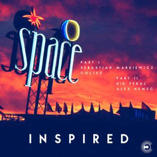 Inspired Mix Series Episode3 Space Opening 2016 Part1 Sebastian Markiewicz / Coltec