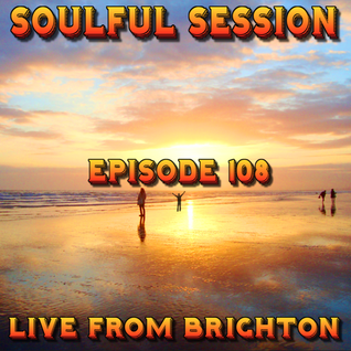 Soulful Session, Zero Radio 13.2.16 (Episode 108) LIVE From Brighton with DJ Chris Philps