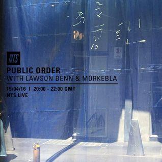Public Order w/ Lawson Benn & Morkebla - 15th April 2016