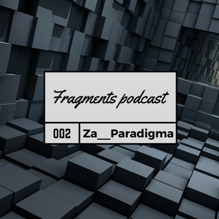 Fragments Podcast 002- Za__Paradigma