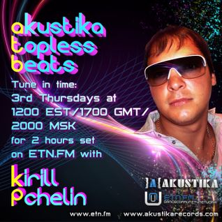 Kirill Pchelin - AkustikaToplessBeats 64 on ETN.fm(Toronto) first hour
