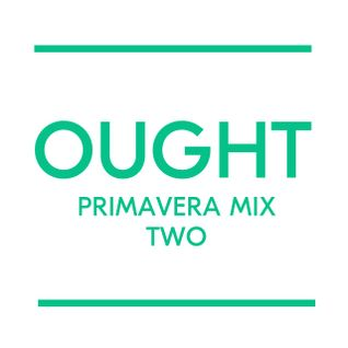 Ought Primavera Sound mix 2, for Loud And Quiet