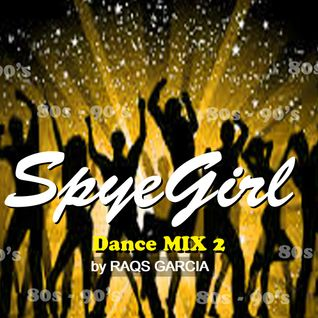 SpyeGirl Dance Mix Vol. 2