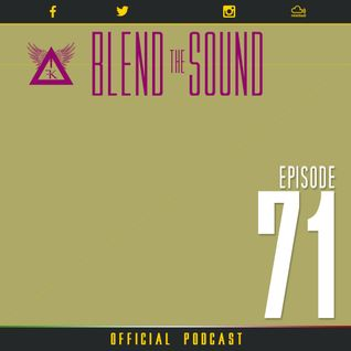 Blend the Sound PODCAST 71