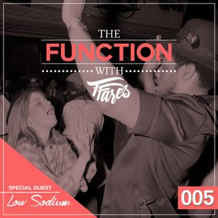 The Function with TFares: Episode 005 with Special Guest Low Sodium