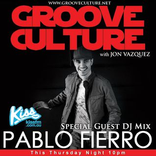 Groove Culture with Guest Dj Pablo Fierro