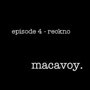 Macavoy episode 4 - reckno