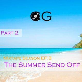 Mixtape Season EP.3 - The Summer Send Off Part 2