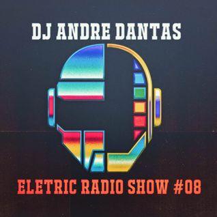 DJ Andre Dantas - Eletric Radio Show 08