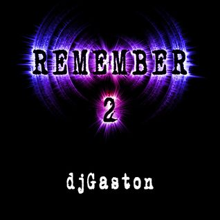 DjGaston_Remember_2