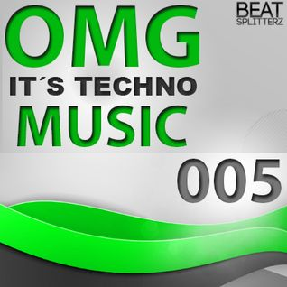 OMG It´s techno music #005