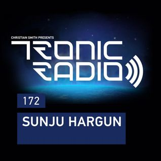 Tronic Podcast 172 with Sunju Hargun