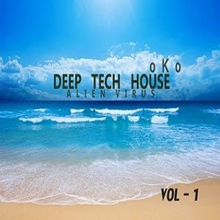 O k O  ( ALIEN VIRUS ) DEEP TECH HOUSE Vol1 2013
